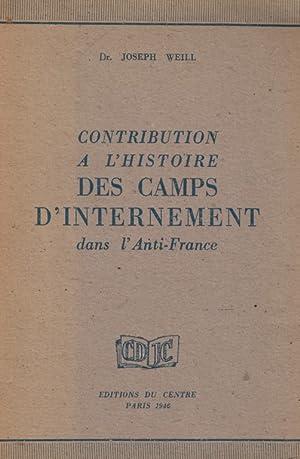 CONTRIBUTION À L'HISTOIRE DES CAMPS D'INTERNEMENT DANS: Weill, Joseph