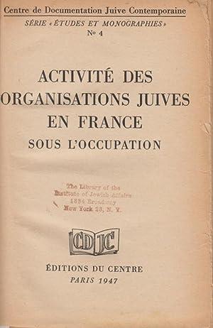 ACTIVITÉ DES ORGANISATIONS JUIVES EN FRANCE SOUS L'OCCUPATION: Contemporaine, Centre De...