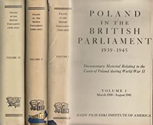 POLAND IN THE BRITISH PARLIAMENT, 1939-1945 [3 VOLUME SET]: Jedrzejewicz, Waclaw; Pauline C Ramsey