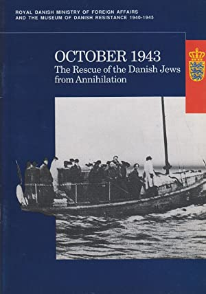 OCTOBER 1943: THE RESCUE OF THE DANISH JEWS FROM ANNIHILATION: Stræde, Therkel; H Rovsing Olsen