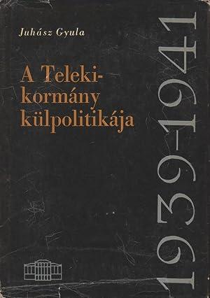 A TELEKI-KORMÁNY KÜLPOLITIKÁJA, 1939-1941: Juhász, Gyula