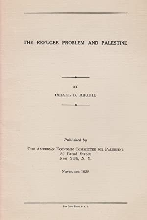 THE REFUGEE PROBLEM AND PALESTINE: Brodie, Israel B.