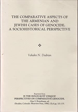 THE COMPARATIVE ASPECTS OF THE ARMENIAN AND JEWISH CASES OF GENOCIDE :: Dadrian, Vahakn N.