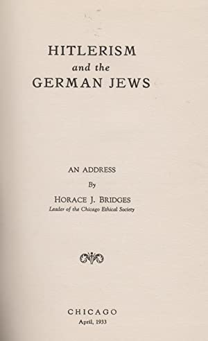 HITLERISM AND THE GERMAN JEWS: AN ADDRESS: Bridges, Horace J.