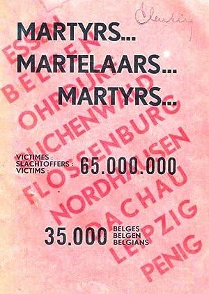 MARTYRS, MARTELAARS, MARTYRS: VICTIMES, SLACHTOFFERS, VICTIMS: 65.000.000: 35.000 BELGES, BELGEN, ...