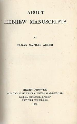 ABOUT HEBREW MANUSCRIPTS.: Adler, Elkan Nathan