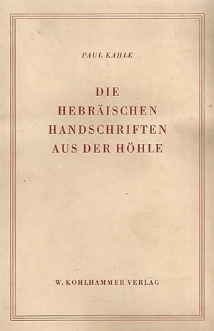 DIE HEBRÄISCHEN HANDSCHRIFTEN AUS DER HÖHLE. FRANZ DELITZSCH-VORLESUNGEN.: Kahle, Paul