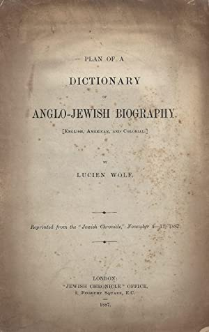 PLAN OF A DICTIONARY OF ANGLO-JEWISH BIOGRAPHY. (ENGLISH, AMERICAN, AND COLONIAL.): Wolf, Lucien