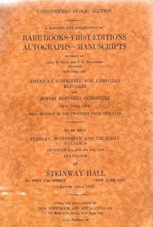 UNRESTRICTED PUBLIC AUCTION; A MAGNIFICENT COLLECTION OF RARE BOOKS, FIRST EDITIONS, AUTOGRAPHS, ...