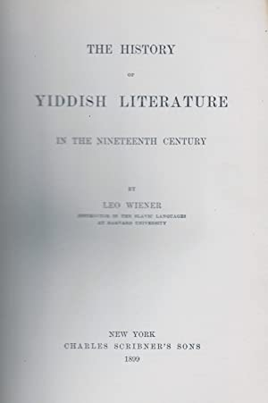 THE HISTORY OF YIDDISH LITERATURE IN THE NINETEENTH CENTURY.: jt)Wiener, Leo.