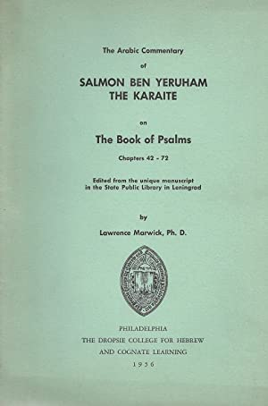 THE ARABIC COMMENTARY OF SALMON BEN YERUHAM THE KARAITE ON THE BOOK OF PSALMS, CHAPTERS 42-72: ...