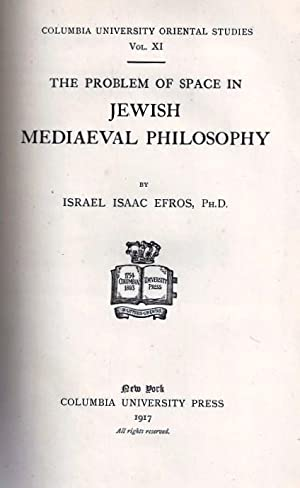 THE PROBLEM OF SPACE IN JEWISH MEDIAEVAL PHILOSOPHY: Efros, Israel