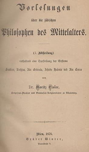 VORLESUNGEN ÜBER DIE JUDISCHEN PHILOSOPHEN DES MITTELALTERS. ABTHEILUNG I & II. (COMPLETE)...
