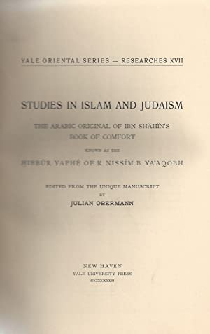 THE ARABIC ORIGINAL OF IBN SHAHIN'S BOOK OF COMFORT, KNOWN AS THE HIBBUR YAPHE OF R. NISSIM B. ...