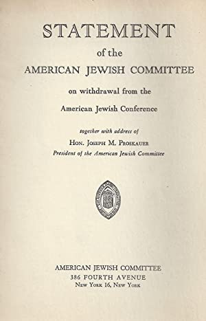 STATEMENT OF THE AMERICAN JEWISH COMMITTEE ON WITHDRAWAL FROM THE AMERICAN JEWISH CONFERENCE, ...