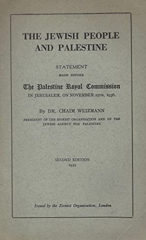 THE JEWISH PEOPLE AND PALESTINE; STATEMENT MADE BEFORE THE PALESTINE ROYAL COMMISSION IN JERUSALEM,...
