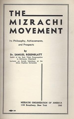 THE MIZRACHI MOVEMENT: ITS PHILOSOPHY, ACHIEVEMENTS, AND PROSPECTS: Rosenblatt, Samuel