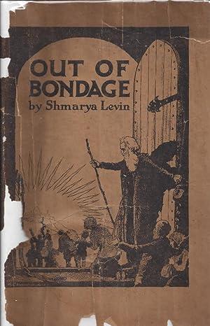 OUT OF BONDAGE: Levin, Shmarya