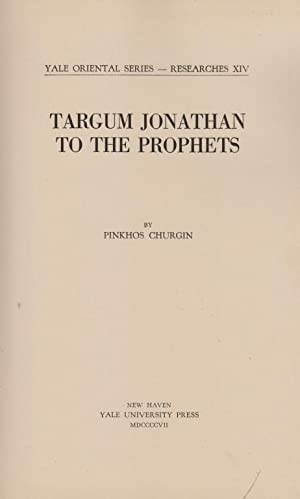 TARGUM JONATHAN TO THE PROPHETS: Churgin, Pinkhos