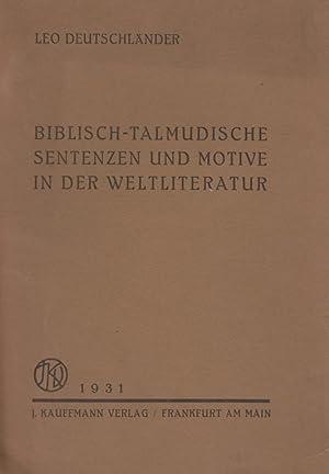 BIBLISCH-TALMUDISCHE SENTENZEN UND MOTIVE IN DER WELTLITERATUR :: Deutschländer, Leo.