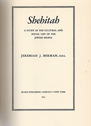 SHEHITAH: A STUDY IN THE CULTURAL AND SOCIAL LIFE OF THE JEWISH PEOPLE: Berman, Jeremiah Joseph