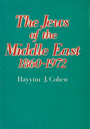 THE JEWS OF THE MIDDLE EAST, 1860-1972: Cohen, Hayim J.