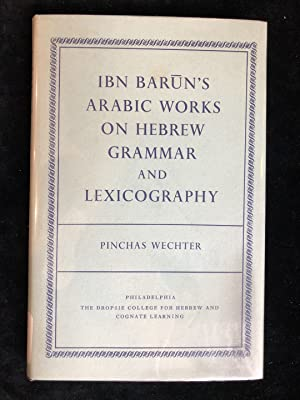 IBN BARUN'S ARABIC WORKS ON HEBREW GRAMMAR: Wechter, Pinchas
