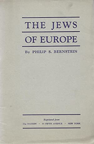 THE JEWS OF EUROPE: Bernstein, Philip S. Introduction by Freda Kirchwey.