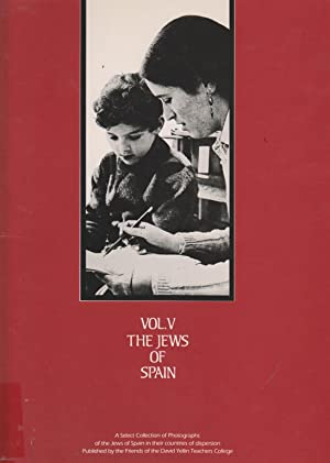 THE JEWS OF SPAIN: A SELECT COLLECTION OF PHOTOGRAPHS OF THE JEWS OF SPAIN IN THEIR COUNTRIES OF ...