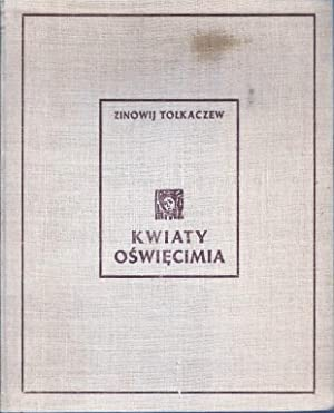 KWIATY OSWIECIMIA/ FLOWERS OF OSWIECIM (SIGNED NUMBERED LIMITED EDITION WITH LITHOGRAPH) .: ...