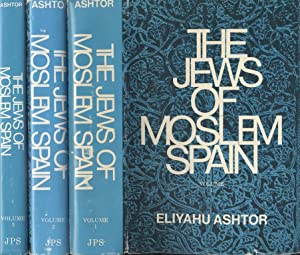 THE JEWS OF MOSLEM SPAIN. COMPLETE IN 3 VOLUMES.: Ashtor, Eliyahu.
