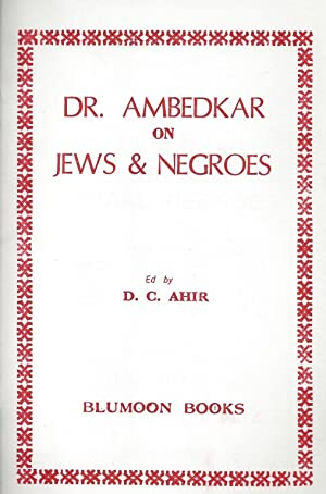 DR. AMBEDKAR ON JEWS AND NEGROES.: Ahir, D. C. , editor.