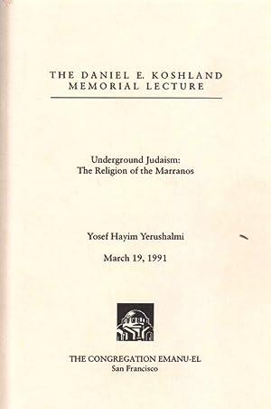 UNDERGROUND JUDAISM: THE RELIGION OF THE MARRANOS: Yerushalmi, Yosef Hayim