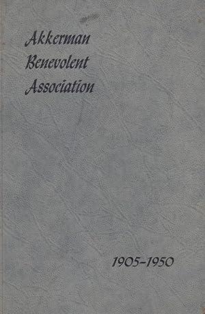 AKKERMAN BENEVOLENT ASSOCIATION, 1905-1950: FORTY-FIFTH ANNIVERSARY JANUARY 21, 1950: Ackerman ...
