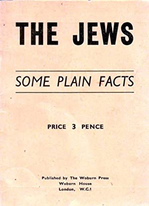 THE JEWS: SOME PLAIN FACTS: Trades Advisory Council]