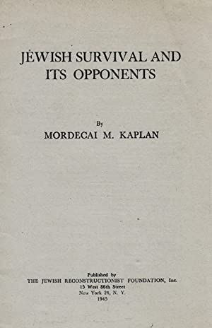 JEWISH SURVIVAL AND ITS OPPONENTS: Kaplan, Mordecai Menahem