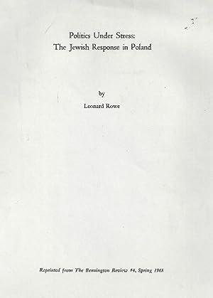 POLITICS UNDER STRESS: THE JEWISH RESPONSE IN POLAND.: Rowe, Leonard.