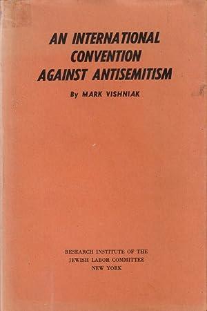 AN INTERNATIONAL CONVENTION AGAINST ANTISEMITISM: Vishniak, Mark