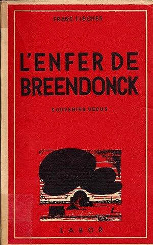 L'ENFER DE BREENDONCK, SOUVENIRS VÉCUS.: Fischer, Frans.