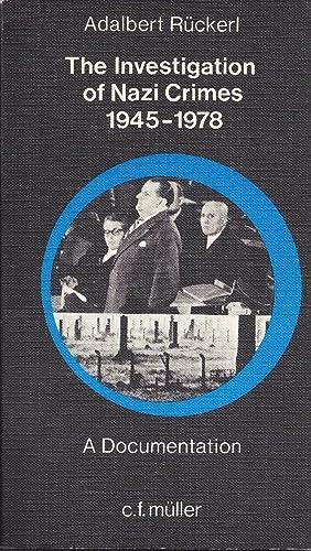 THE INVESTIGATION OF NAZI CRIMES 1945-1978: A DOCUMENTATION.: Ruckerl, Adalbert.