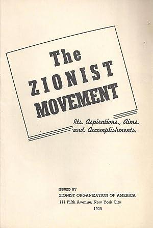 THE ZIONIST MOVEMENT: ITS ASPIRATIONS, AIMS AND ACCOMPLISHMENTS: Zionist Organization Of America.