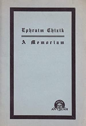 EPHRAIM CHIZIK: A MEMORIAM: Avukah Chizik Memorial Committee