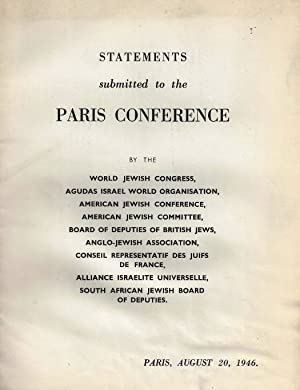 STATEMENTS SUBMITTED TO THE PARIS CONFERENCE BY THE WORLD JEWISH CONGRESS, AGUDAS ISRAEL WORLD ...