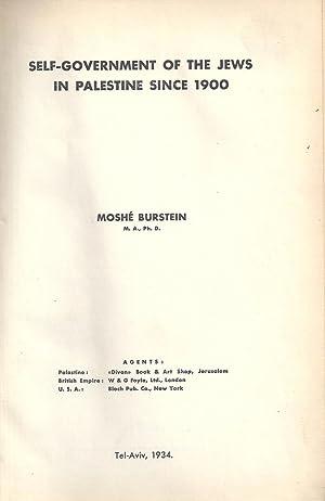 SELF-GOVERNMENT OF THE JEWS IN PALESTINE SINCE 1900: Burstein, Moshe