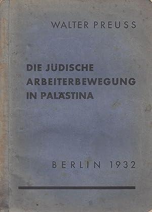 DIE JÜDISCHE ARBEITERBEWEGUNG IN PALÄSTINA [TWO VOLUMES]: Preuss, Walter