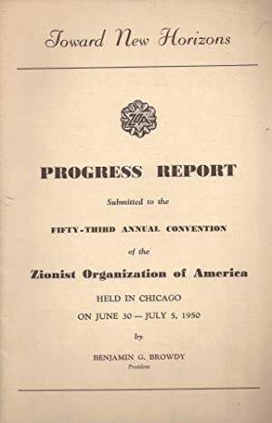 PROGRESS REPORT SUBMITTED TO THE FIFTY-THIRD ANNUAL CONVENTION OF THE ZIONIST ORGANIZATION OF ...