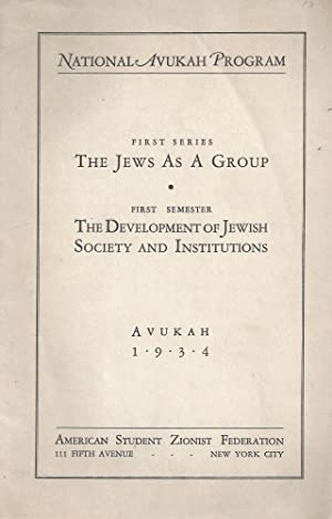 THE JEWS AS A GROUP: THE DEVELOPMENT OF JEWISH SOCIETY AND INSTITUTIONS: American Student Zionist ...