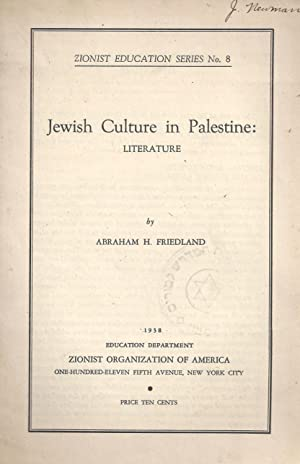 JEWISH CULTURE IN PALESTINE: LITERATURE: Friedland, Abraham Hyman