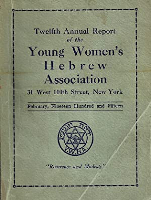 TWELFTH ANNUAL REPORT OF THE YOUNG WOMEN'S HEBREW ASSOCIATION: Young Women's Hebrew ...