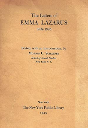 THE LETTERS OF EMMA LAZARUS, 1868-1885 [INSCRIBED BY EDITOR]: Lazarus, Emma. edited by Morris U. ...